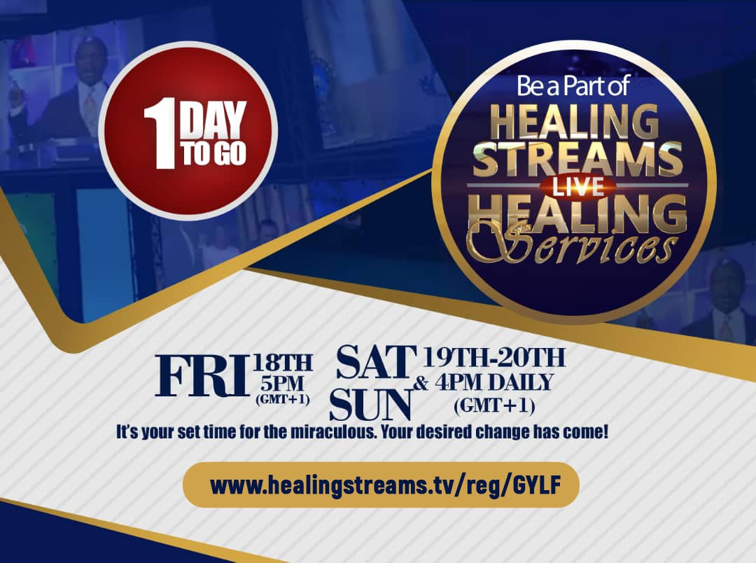 HEALING STREAMS LIVE HEALING SERVICES - 1 DAY TO GO!